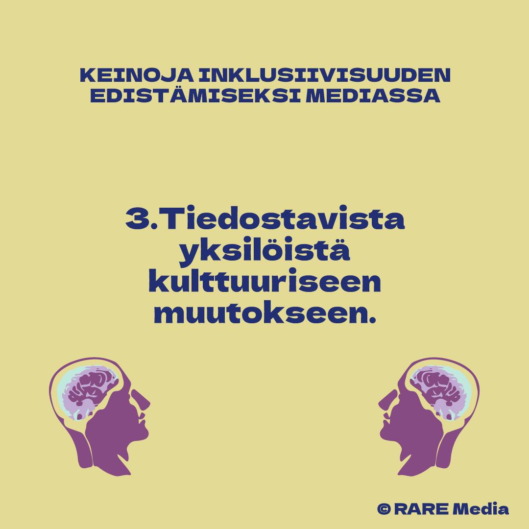 Dia: Keinoja inklusiivisuuden edistämiseksi mediassa: 3. Tiedostavista yksilöistä kulttuuriseen muutokseen
